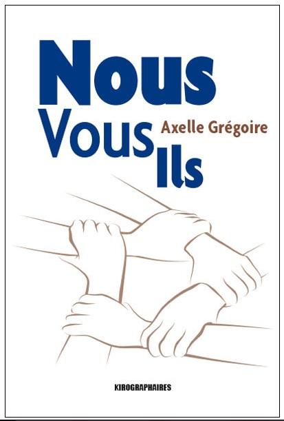 Nous vous ils Axelle Grégoire